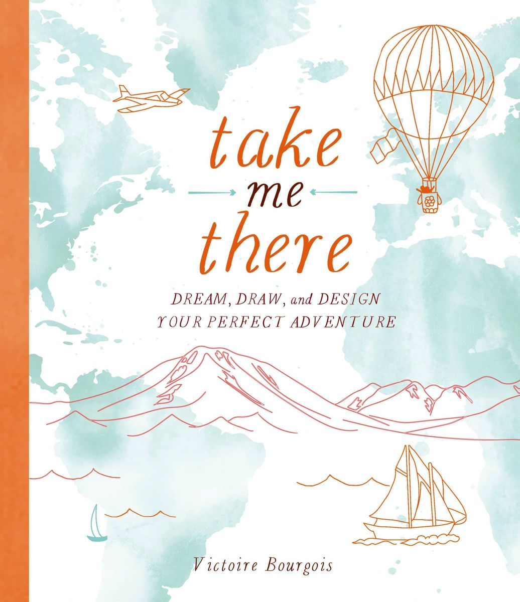 Take Me There: Dream, Draw, and Design Your Perfect Adventure more of me