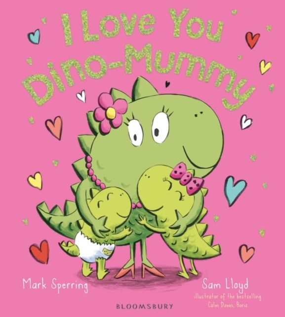 I Love You Dino-Mummy after you