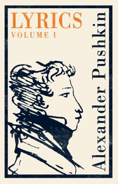 Lyrics Volume 1 pushkin a novels tales journeys the complete prose of alexander pushkin
