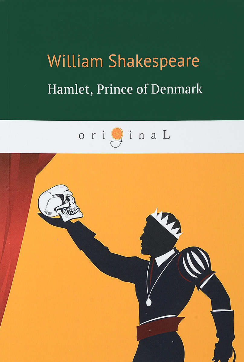 Hamlet, Prince of Denmark . Гамлет, принц датский hamlet by william shake speare 1603 hamlet by william shakespeare 1604