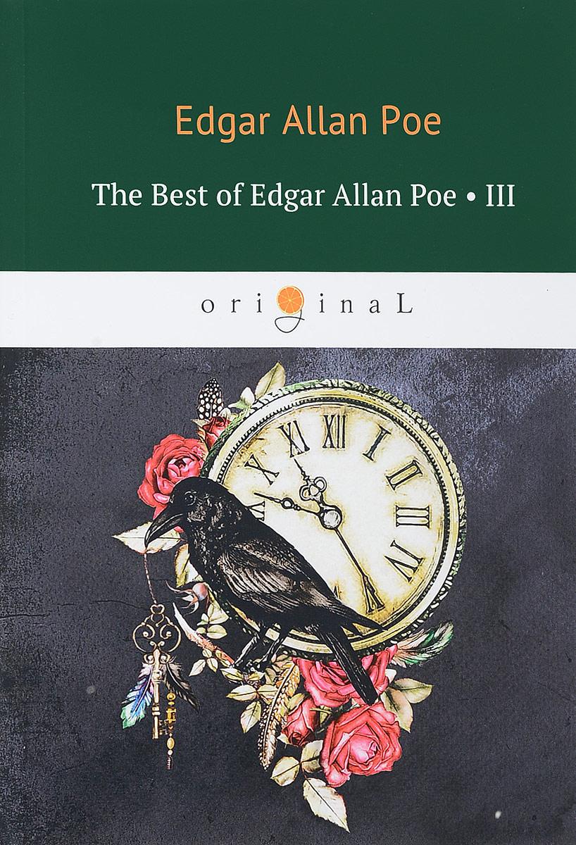 The Best of Edgar Allan Poe. Vol. 3 . Эдгар Аллан По. Избранное edgar allan poe punase surma mask