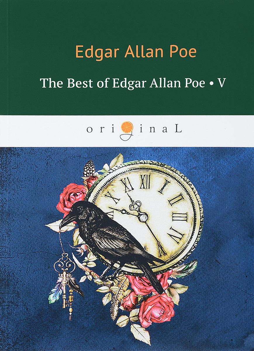 The Best of Edgar Allan Poe. Vol. 5 . Эдгар Аллан По. Избранное edgar allan poe punase surma mask