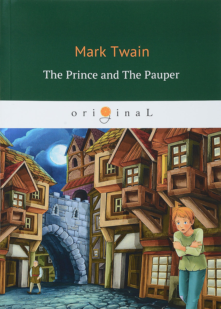 Mark Twain The Prince And the Pauper twain m the prince and the pauper книга на английском языке