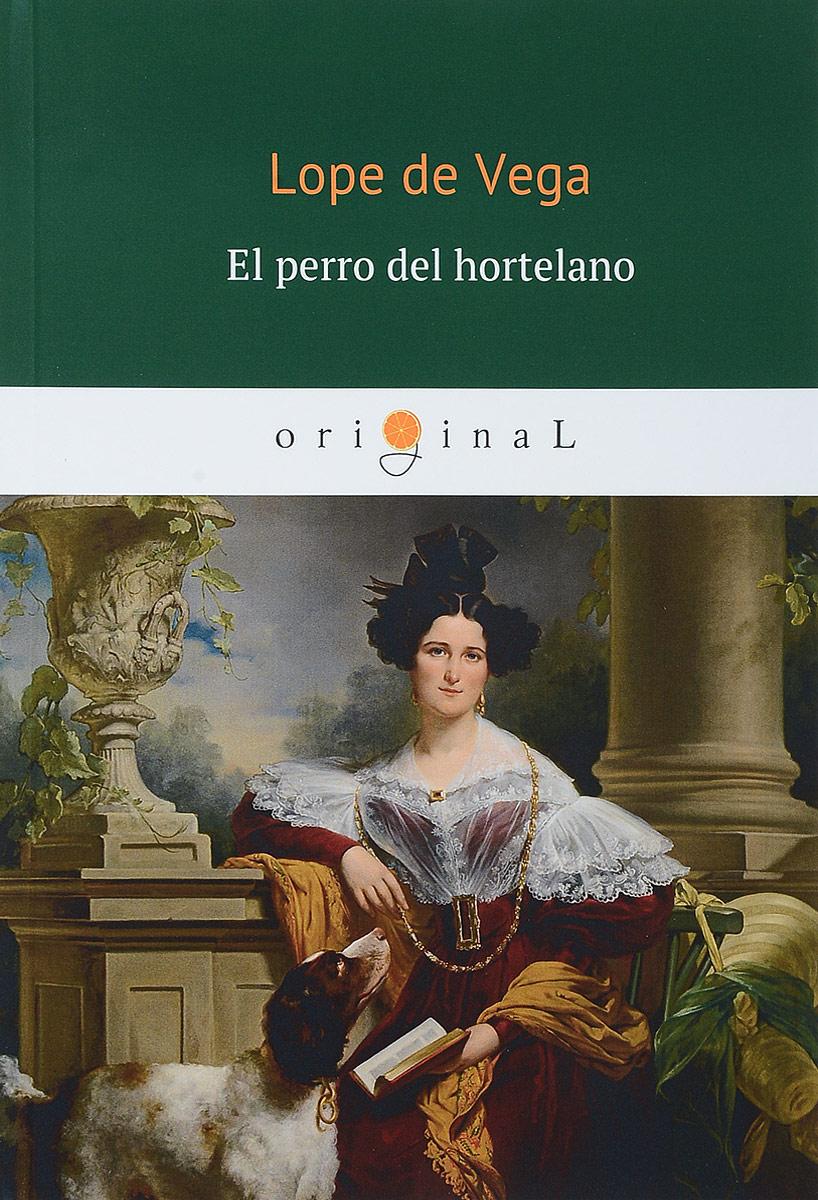Lope de Vega El perro del hortelano fernández y gonzález manuel el cocinero de su majestad memorias del tiempo de felipe iii