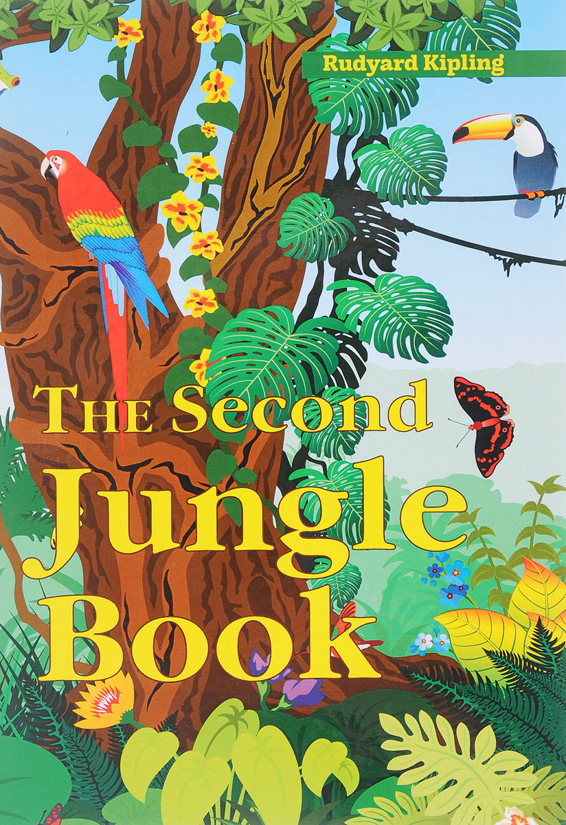 R. Kipling The Second Jungle Book / Вторая книга джунглей the jungle book
