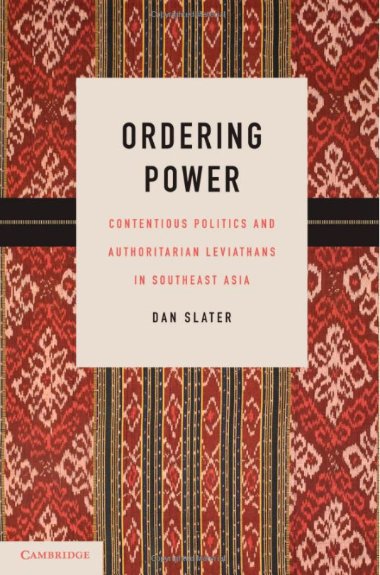 Ordering Power: Contentious Politics and Authoritarian Leviathans in Southeast Asia johan rognlie roko contentious politics in the maghreb