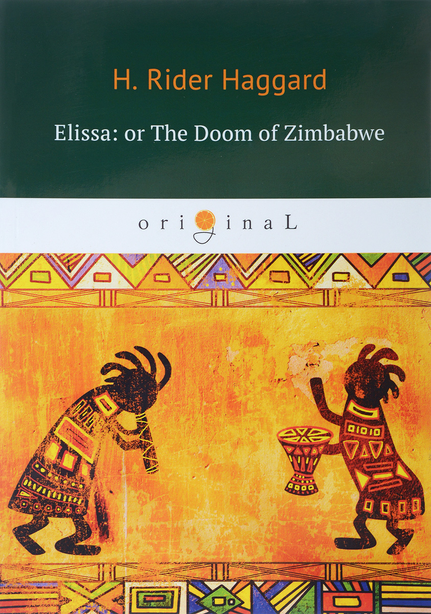 H. R. Haggard Elissa: or The Doom of Zimbabwe the prevalence causes and effects of in law conflicts in zimbabwe