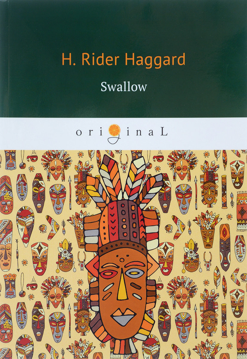 H. Rider Haggard Swallow / Ласточка h rider haggard the wanderer's necklace