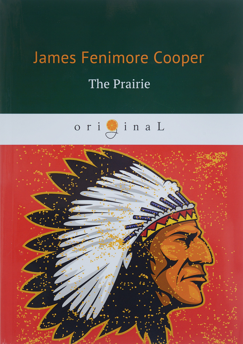 James Fenimore Cooper The Prairie proving