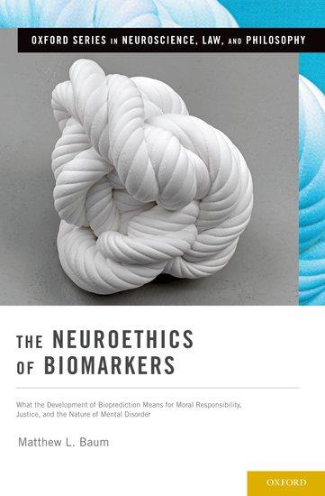 The Neuroethics of Biomarkers environmental biomarkers