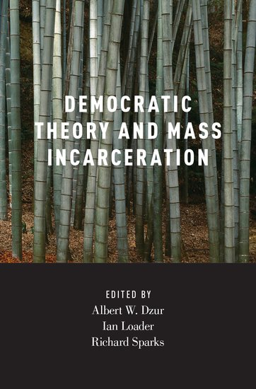 Democratic Theory and Mass Incarceration art and social theory