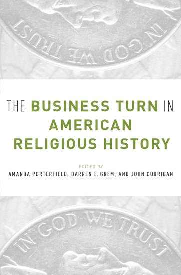 The Business Turn in American Religious History religious signing