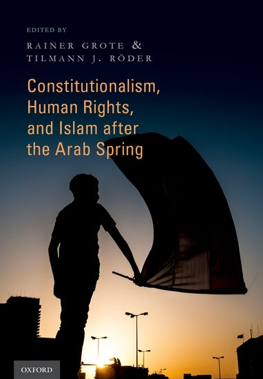 Constitutionalism, Human Rights, and Islam after the Arab Spring islam between jihad and terrorism