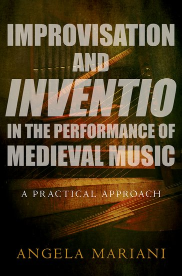 Improvisation and Inventio in the Performance of Medieval Music medieval world