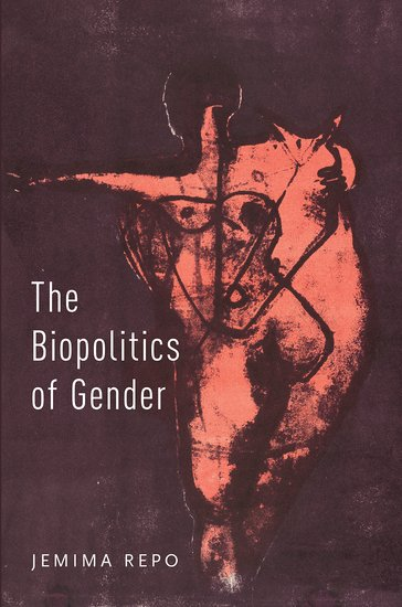 The Biopolitics of Gender psychoanalysis feminism and the future of gender