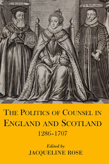 The Politics of Counsel in England and Scotland, 1286-1707 james i and the politics of literature