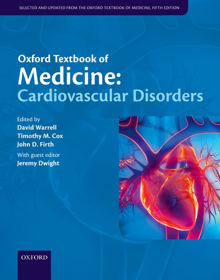 Oxford Textbook of Medicine: Cardiovascular Disorders oxford textbook of medicine cardiovascular disorders
