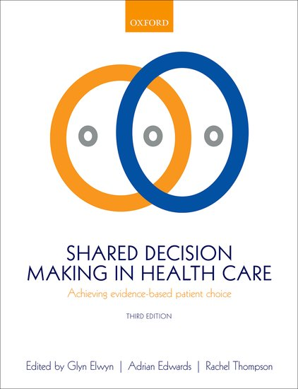 Shared Decision Making in Health Care nicholas michael the little black book of decision making