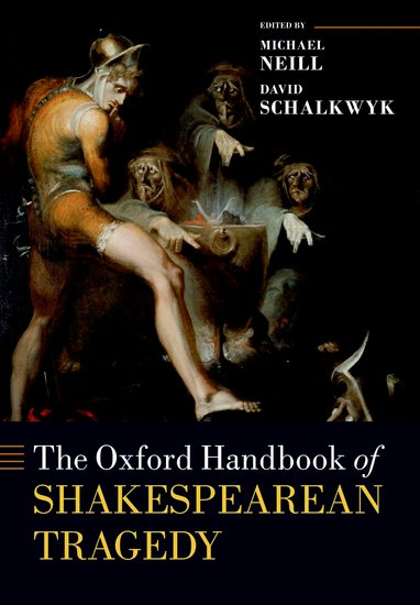 The Oxford Handbook of Shakespearean Tragedy playwright as enchanter