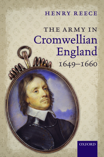 The Army in Cromwellian England, 1649-1660 oliver goldsmith a history of england vol 2