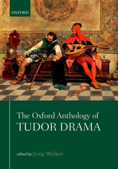 The Oxford Anthology of Tudor Drama a history of english food