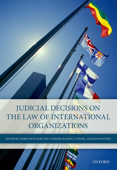 Judicial Decisions on the Law of International Organizations the oxford handbook of international organizations