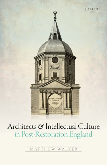 Architects and Intellectual Culture in Post-Restoration England the architecture of john wellborn root