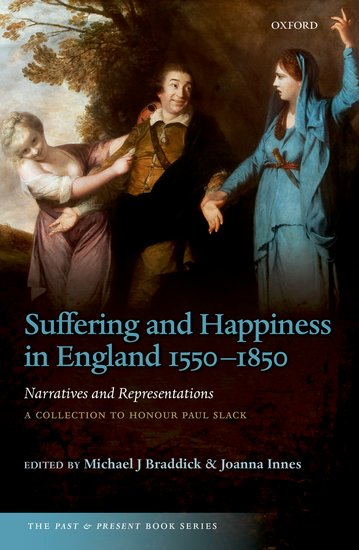 Suffering and Happiness in England 1550-1850: Narratives and Representations sin and suffering