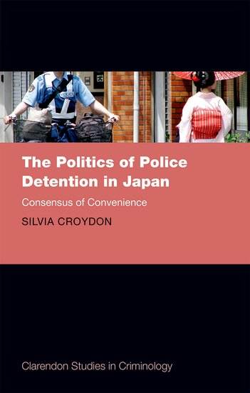 The Politics of Police Detention in Japan