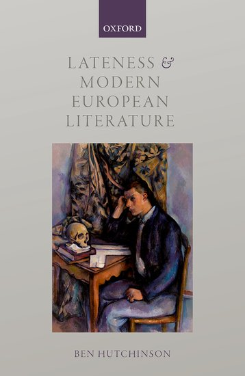 Lateness and Modern European Literature lateness and modern european literature