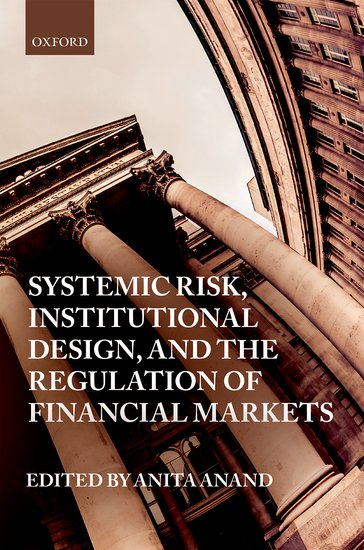 Systemic Risk, Institutional Design, and the Regulation of Financial Markets christian szylar handbook of market risk