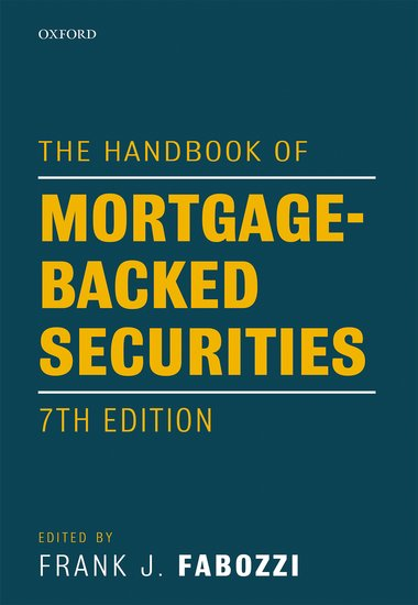 The Handbook of Mortgage-Backed Securities, 7th Edition christian szylar handbook of market risk