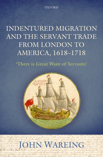 Indentured Migration and the Servant Trade from London to America, 1618-1718 the lighthouses of the chesapeake