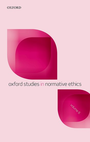 Oxford Studies in Normative Ethics, Volume 6 oxford studies in philosophy of religion volume 8
