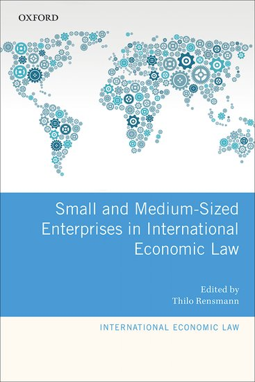 Small and Medium-Sized Enterprises in International Economic Law small and medium enterprises issues and challenges
