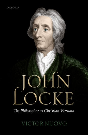 John Locke: The Philosopher as Christian Virtuoso miguel delatorre a a lily among the thorns imagining a new christian sexuality