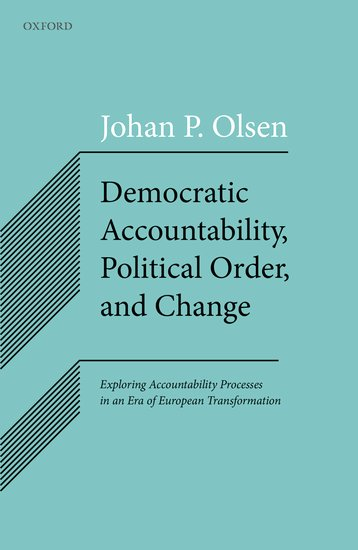 Democratic Accountability, Political Order, and Change fabian amtenbrink the democratic accountability of central banks