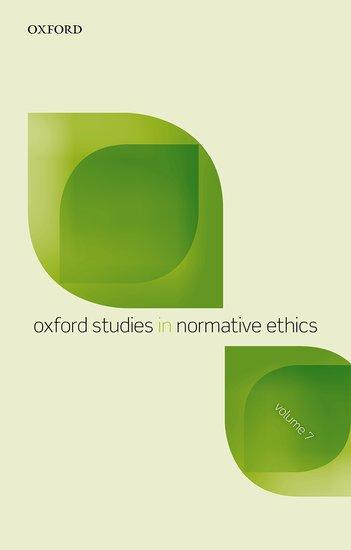 Oxford Studies in Normative Ethics, Vol 7 oxford studies in philosophy of religion volume 8