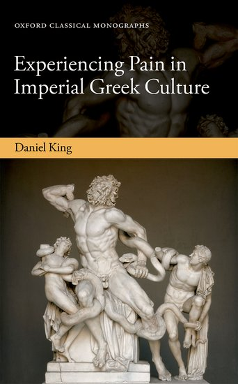 Experiencing Pain in Imperial Greek Culture themes in greek society and culture