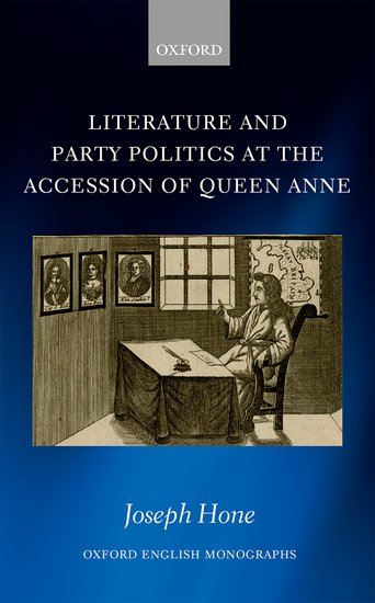 Literature and Party Politics at the Accession of Queen Anne james i and the politics of literature