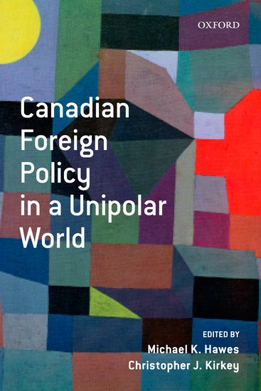 Canadian Foreign Policy in a Unipolar World a comparative study of middle eastern foreign policy and intelligence