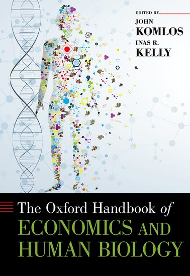 The Oxford Handbook of Economics and Human Biology how biology shapes philosophy
