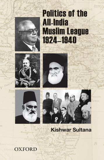 Politics of the All-India Muslim League 1924-1940 the role of the league of arab states
