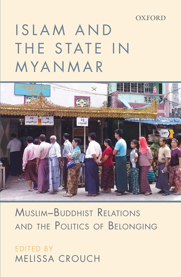 Islam and the State in Myanmar islam and the state in myanmar