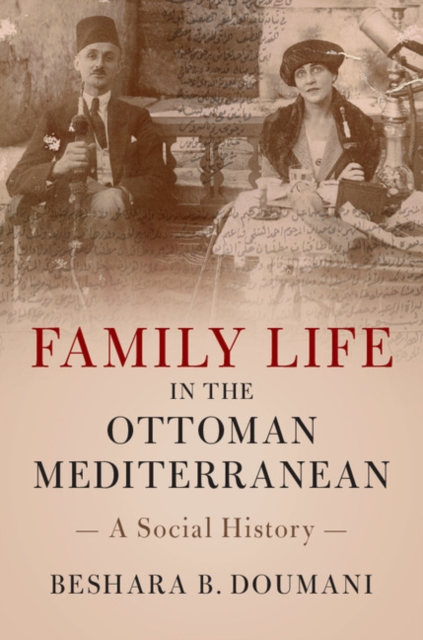 Family Life in the Ottoman Mediterranean heroin organized crime and the making of modern turkey