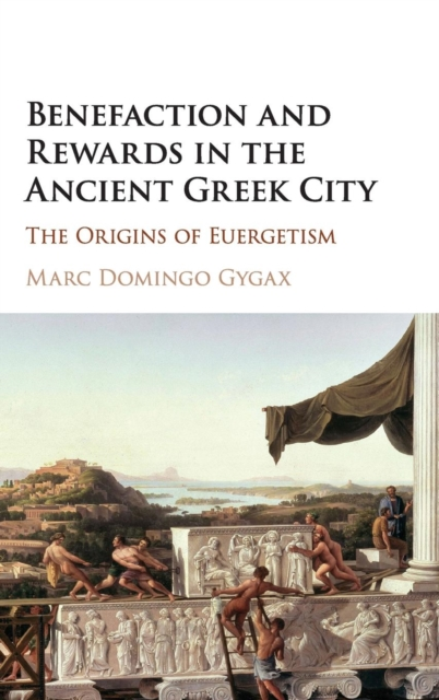 Benefaction and Rewards in the Ancient Greek City.