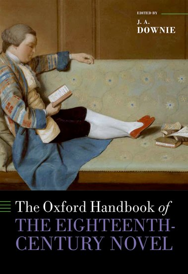 The Oxford Handbook of the Eighteenth-Century Novel reading the eighteenth century novel