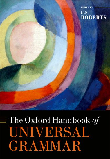 The Oxford Handbook of Universal Grammar a new slant on the philosophy of language