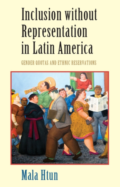 Inclusion without Representation in Latin America james e anderson the relative inefficiency of quotas