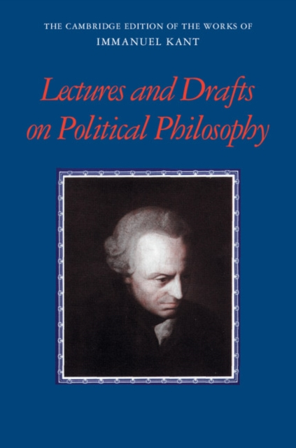 Kant: Lectures and Drafts on Political Philosophy force and freedom – kant s legal and political philosophy